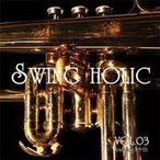 VOL.03 【SWING HOLIC】