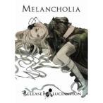 Melancholia 【Release hallucination】