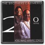 20 Years of Hoku Award Winning Songs / The Brothers Cazimero (20イヤーズオブホクアワード / ザ・ブラザーズ・カジメロ)