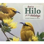 BACK TO HILO FOR THE HOLIDAYS / KUANA TORRES KAHELE�ʥХå� �ȥ��� �ҥ� / ������ �ȡ��쥹 ���إ��