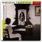 Hawaiian Tradition / Amy Hanaiali`i Gilliom & Willie K. (ハワイアン トラディション / エイミー・ハナイアリィ&ウィリー・ケイ)