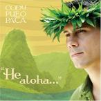 He aloha / Cody Pueo Pata (ヘ アロハ / コディー・プエオ・パタ)