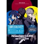 PERSONA SUPER LIVE 2015  in 日本武道館-NIGHT OF THE PHANTOM-   Blu-ray