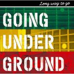 GOING UNDER GROUND(ゴーイング・アンダー・グラウンド):LONG WAY TO GO【音楽 CD Maxi Single】