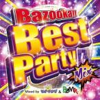 CD �ѡ��ƥ��� ��ߥå��� ��ʥ��� �Х������٥��ȥС��ƥ��� Bazooka!! Best Party Mix Mixed by DJ ��ʥ��� & BZMR