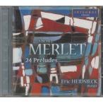 メルレ(1939-) 24の前奏曲集 エリック・ハイドシェック