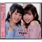Pyxis FLAWLESS (通常盤)  /yga47-077