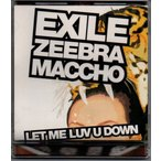 EXILE LET ME LUV U DOWN feat.ZEEBRA&MACCHO(OZROSAURUS) /yga50-049