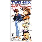 WHITE REFLECTION / TWO-MIX 8cmCDシングル