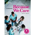 Because We Care, Second Edition          English for Healthcare Professionals