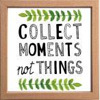 アートフレーム サインフレーム COLLECT MOMENTS not THINGS その時その瞬間を大切に ゆうパケット/インテリア 壁掛け 額入り 油絵 ポスター アート おしゃれ