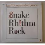Ivan Boogaloo Joe Jones ブーガールー・ジョー・ジョーンズ/snake rhythm rock(LP)