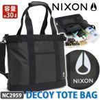 ニクソン NIXON トートバッグ トート 2019 春夏 新作 正規品 ショルダーバッグ ショルダー 付き メンズ レディース ブランド