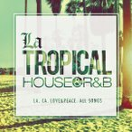 《送料無料/MIXCD》 La TROPICAL - HOUSE & R&B -  《洋楽 MixCD/洋楽 CD/MKDR0030》《メーカー直送/正規品》