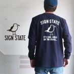 SIGN STATE ヘビーボディ Cool Gulls バックプリント ロングTシャツ サインステート アメカジ サーフ メンズ アメカジ