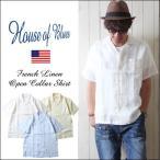 HOUSE OF BLUES フレンチリネン100% 半袖 オープン・カラーシャツ メンズ アメカジ