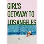 GIRLS GETAWAY TO LOS ANGELES