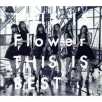 THIS IS Flower THIS IS BEST(2DVD付)/FLOWER