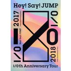 Hey! Say! JUMP I/Oth Anniversary Tour 2017−2018(通常版)/Hey! Say! JUMP