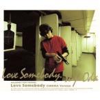 Love Somebody/織田裕二画像