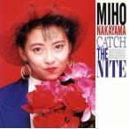 Catch The Nite/中山美穂