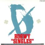 """BOOWY """"SINGLES""""/BOΦWY"""