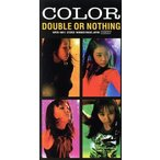 DOUBLE OR NOTHING/COLOR(少女4人組)