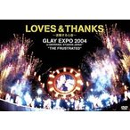 "LOVES & THANKS〜波動する心音〜GLAY EXPO 2004 in UNIVERSAL STUDIOS JAPAN""THE FRUSTRA"