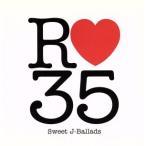 R35 Sweet J−Ballads/(オムニバス),CHAGE and ASKA,米米CLUB,JAYWALK,山根康広,藤井フミヤ,シャ乱Q,T−BO画像