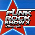 PUNK ROCK SHOW3 BEST HIT 90S'/(オムニバス),NEW STRIKE ZIPPER,Spicy Socks,NICOTINE,