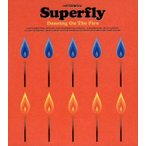 Dancing On The Fire(初回限定盤)(DVD付)/Superfly