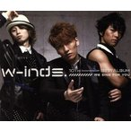 w−inds.10th Anniversary Best Album−We sing for you−/w−inds.