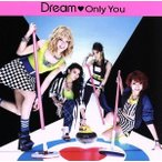 Only You(DVD付)/Dream