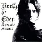 NORTH OF EDEN/氷室京介