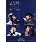 "2AM JAPAN TOUR 2012""For you""in 東京国際フォーラム/2AM"