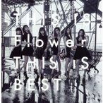 THIS IS Flower THIS IS BEST(通常盤)/FLOWER
