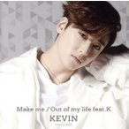 Make me/Out of my life feat.K(mu−mo・イベント盤)/KEVIN(From U−KISS)