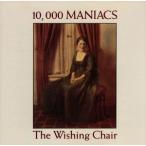 【輸入盤】THE WISHING CHAIR/10,000マニアックス