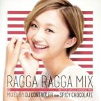 RAGGA RAGGA MIX 〜BEST OF RAGGA JAPANESE MIX〜(TSUTAYA限定盤)/SPICY CHOCOLATE,(オ