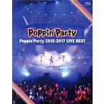 Poppin'Party 2015−2017 LIVE BEST(Blu−ray Disc)/Poppin'Party(BanG Dream!シリーズ