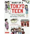DIARY OF A TOKYO TEEN A Japanese‐American Girl Travels to the Land of Trend