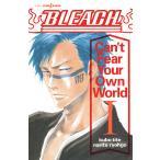 日曜はクーポン有/ BLEACH Can't Fear Your Own World 1/久保帯人/成田良悟