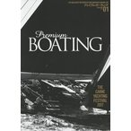 日曜はクーポン有/ プレミアム・ボーティング THE MAGAZINE FOR SOPHISTICATED BOATING & SAILING LIFE VOL.01