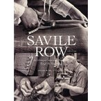 SAVILE ROW A Glimpse into the World of English Tailoring/長谷川喜美/エドワード・レイクマン