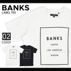 BANKS (バンクス) LABEL TEE SHIRT メンズ ロゴ Tシャツ 半袖 LOGO TEE サーフ クルーネック ティーシャツ カットソー