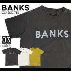 BANKS (バンクス) CLASSIC TEE SHIRT メンズ ロゴ Tシャツ 半袖 LOGO TEE サーフ クルーネック ティーシャツ カットソー