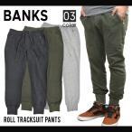 BANKS (バンクス) ROLL TRACKSUIT PANTS スウェットパンツ ジョガーパンツ スリム テーパード
