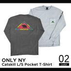 ONLY NY(オンリーニューヨーク) CATSKILL L/S POCKET T-SHIRT Tee ロング Tシャツ ロンT 長袖 メンズ カットソー ティーシャツ ストリート スケート