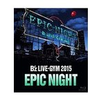 B'z LIVE-GYM 2015-EPIC NIGHT-/B'z (ブルーレイディスク)※注意事項を必ずお読みください。