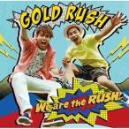 GOLD RUSH「We are the RUSH」